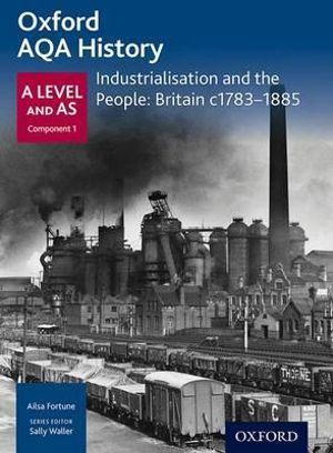 AQA A Level History: Industrialisation and the People