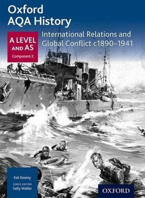 AQA A Level History: International Relations and Global Conflict c1890-1941