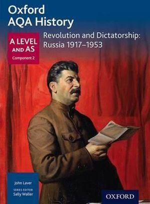 AQA A Level History: Revolution and Dictatorship