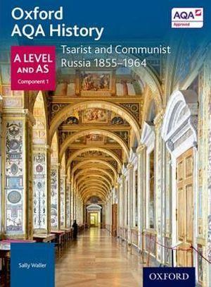 AQA A Level History: Tsarist and Communist Russia 1855-1964