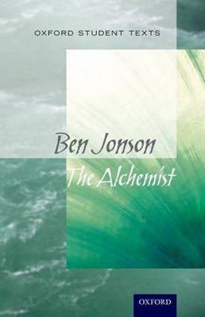 Oxford Student Texts: Ben Jonson The Alchemist