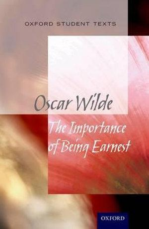 Oxford Student Texts: Wilde The Importance of Being Earnest