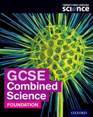 Twenty First Century Science: GCSE Combined Science Foundation Student Book