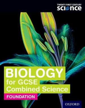 Twenty First Century Science: Biology for GCSE Combined Science Foundation