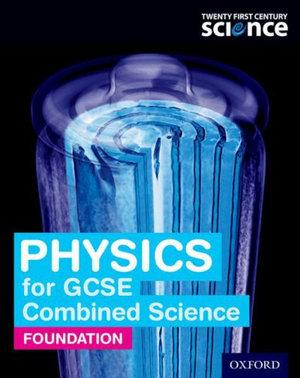 Twenty First Century Science: Physics for GCSE Combined Science