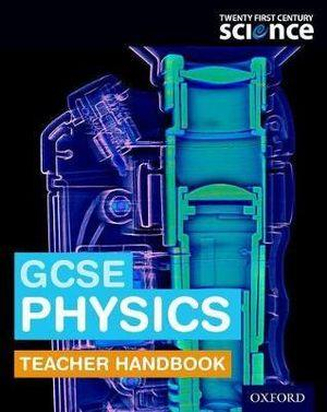 GCSE Key Stage 4 Twenty First Century Science: GCSE Physics Teacher Handbook