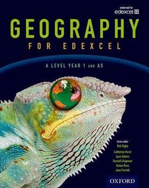 Geography for Edexcel A Level  Year 1 and AS Student Book