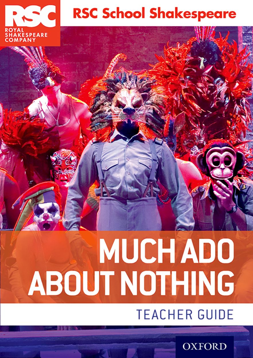 RSC School Shakespeare: Much Ado About Nothing Teacher Guide