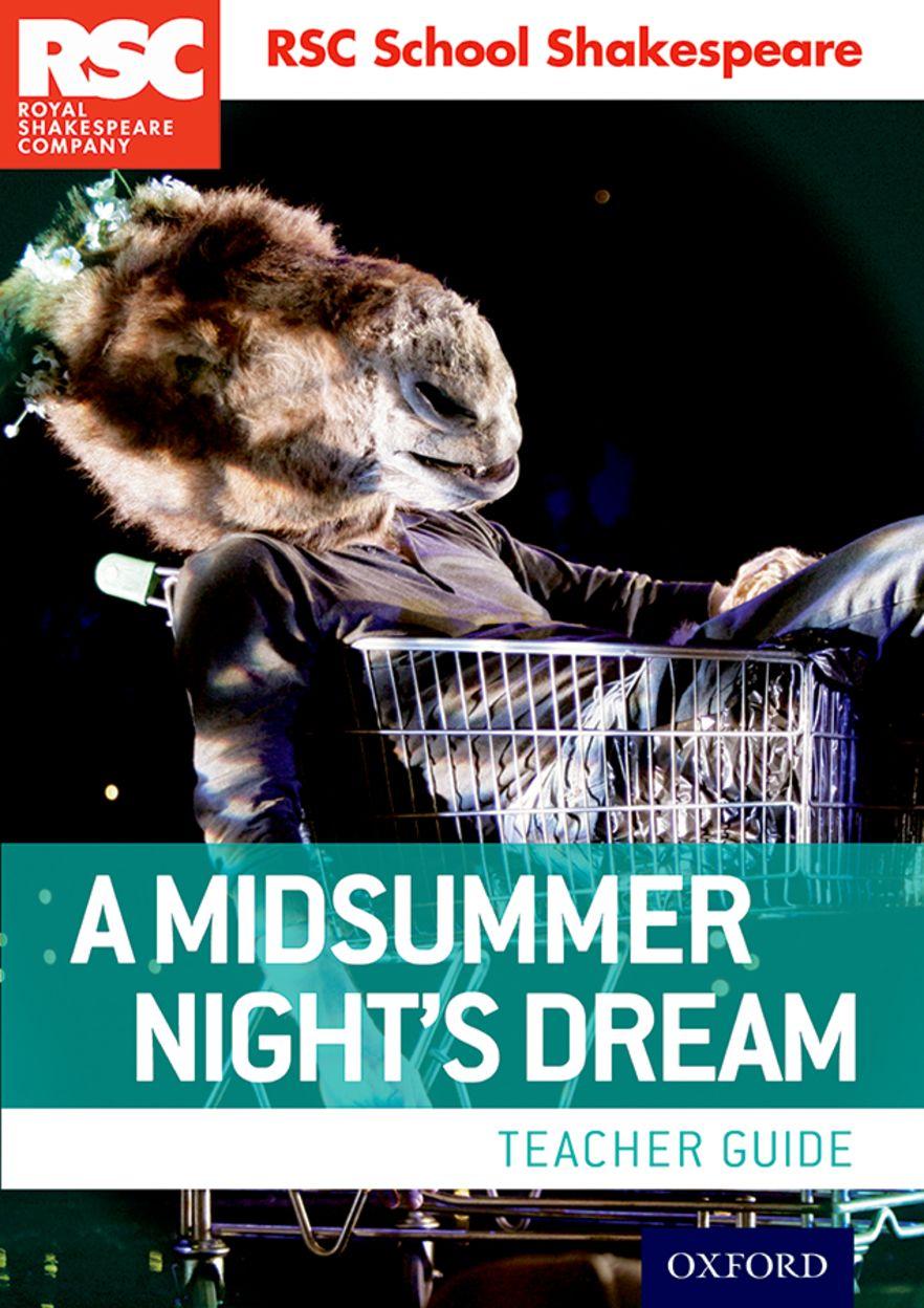 RSC School Shakespeare: A Midsummer Night's Dream Teacher Guide