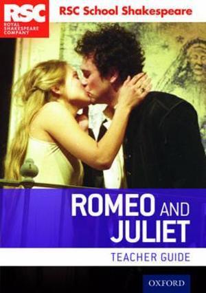 RSC School Shakespeare: Romeo and Juliet Teacher Guide