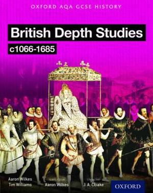 Oxford AQA History for GCSE: British Depth Studies c1066-1685