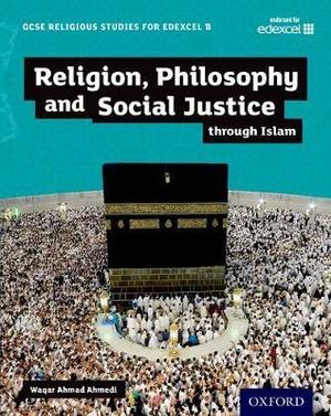 GCSE Religious Studies for Edexcel B: Religion, Philosophy and Social Justice
