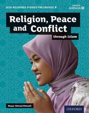 GCSE Religious Studies for Edexcel B: Religion, Peace and Conflict