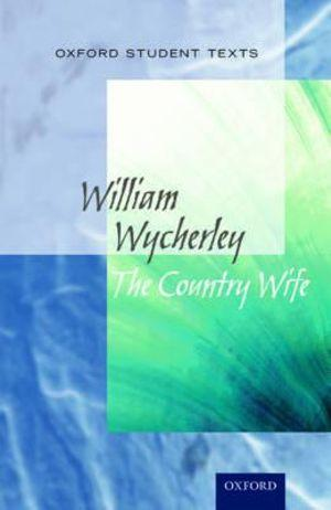 Oxford Student Texts: The Country Wife