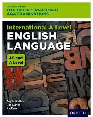 International A Level English Language for Oxford International AQA Examinations