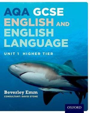 AQA Unit 1 GCSE English & English Language Higher Tier Student Book