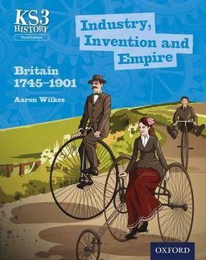 Industry, Invention & Empire: Britain 1745-1901 Student Book