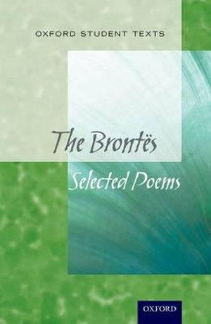 Oxford Student Texts: The Brontes, Selected Poems