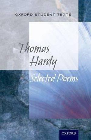 Oxford Student Texts: Hardy, Selected Poems