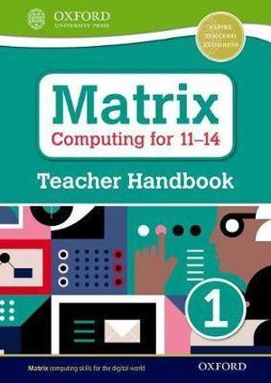 Matrix Computing for 11-14 Teacher Handbook 1