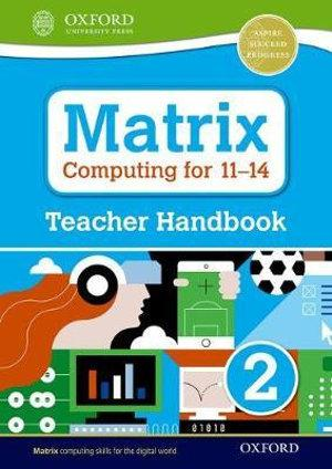 Matrix Computing for 11-14 Teacher Handbook 2