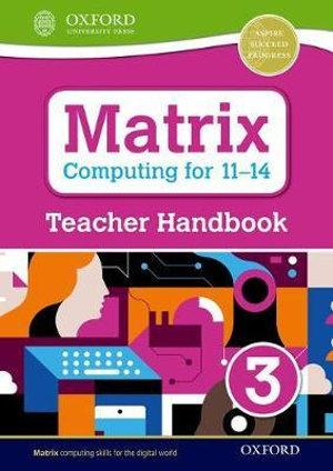 Matrix Computing for 11-14 Teacher Handbook 3