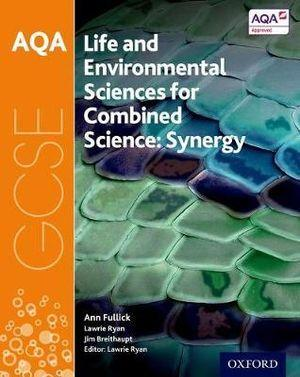 AQA GCSE Combined Science Synergy: Life and Environmental Sciences Student Book