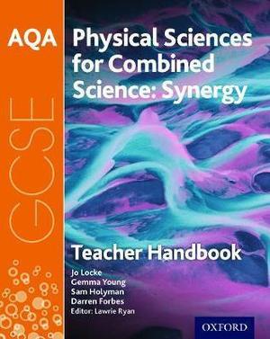 AQA GCSE Combined Science Synergy: Physical Sciences Teacher Handbook
