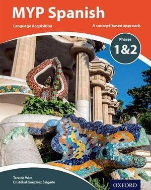 MYP Spanish Language Acquisition Phases 1 & 2 for Years 1-3