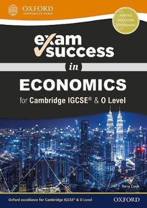 Complete Economics for Cambridge IGCSE and O-Level Revision Guide 3E