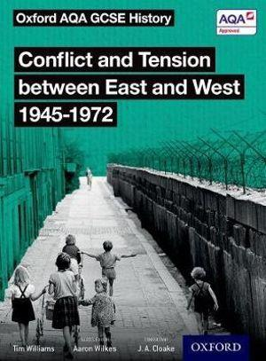 Oxford AQA GCSE History: Conflict & Tension between East & West 1945-1972