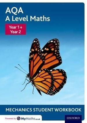 AQA A Level Maths Year 1 + Year 2 Mechanics Student Workbook Pack of 10