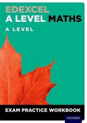 Edexcel A Level Maths A Level Exam Practice Workbook