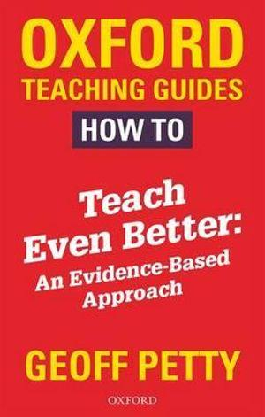 Oxford Teaching Guides: How to Teach Even Better