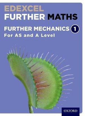 Edexcel A Level Further Maths Further Mechanics 1 Student Book
