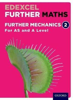 Edexcel A Level Further Maths Further Mechanics 2 Student Book