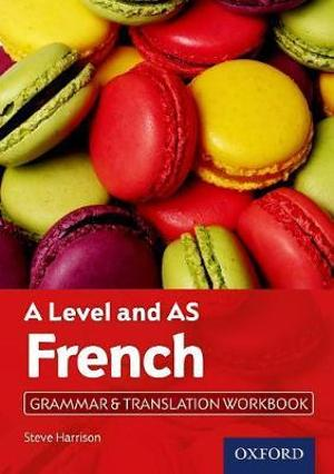 A Level French: A level and AS: Grammar and Translation Workbook