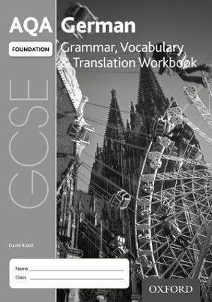 AQA GCSE German Foundation Grammar, Vocabulary & Translation Workbook Pack of