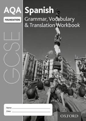 AQA GCSE Spanish Foundation Grammar and Vocabulary Workbook Pack of 8