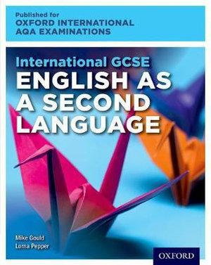International GCSE English as a Second Language for Oxford International AQA