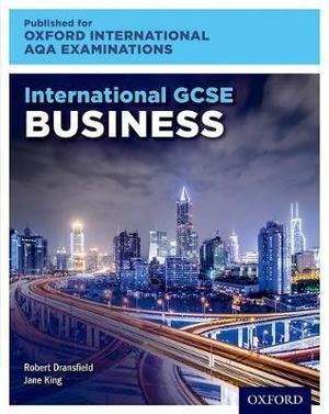 International GCSE Business Studies for Oxford International AQA Examinations