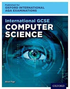 International GCSE Computer Science for Oxford International AQA Examinations