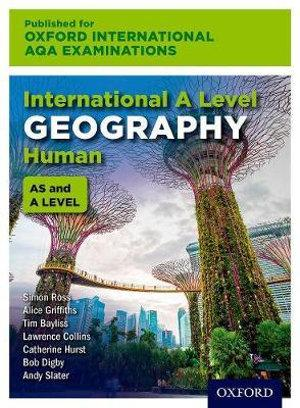 International A Level Human Geography for Oxford International AQA Examinations