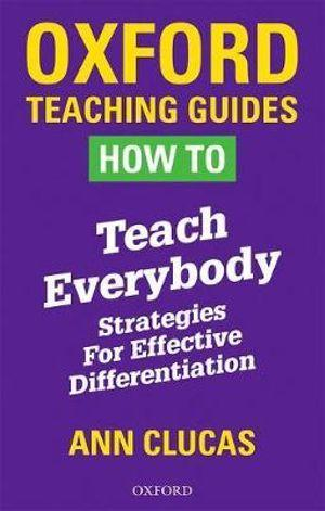 Oxford Teaching Guides: How to Teach Everybody