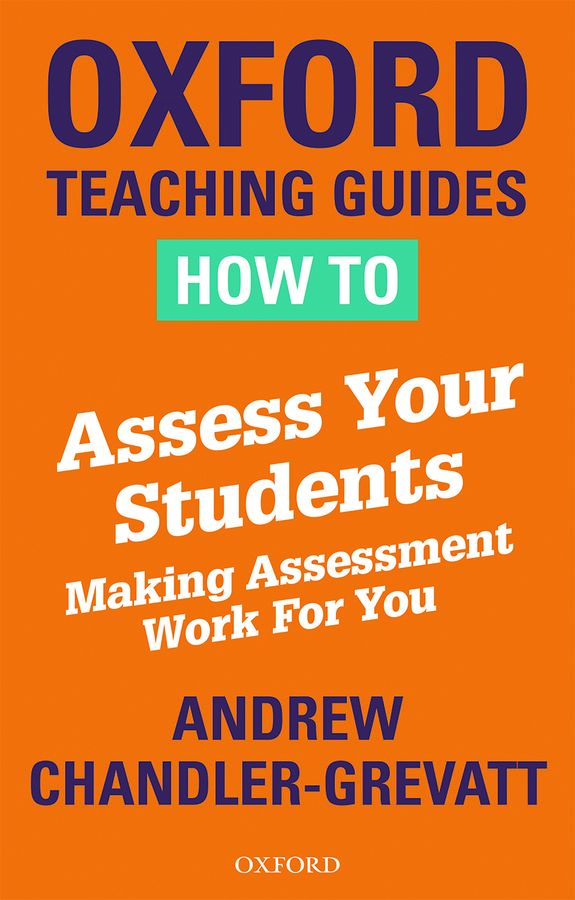 Oxford Teaching Guides: How to Assess Your Students