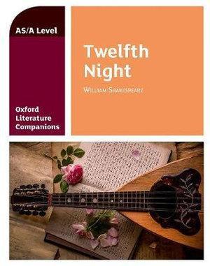 Oxford A Level Twelfth Night