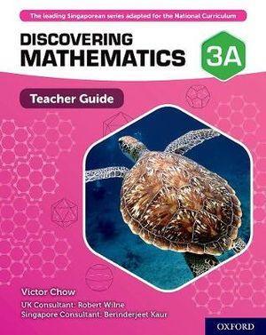 Discovering Mathematics Teacher Guide 3A