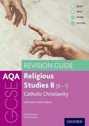 AQA GCSE Catholic Christianity with Islam and Judaism Revision Guide