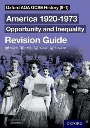 Oxford AQA GCSE History (9-1): America 1920-1973: Opportunity and Inequality