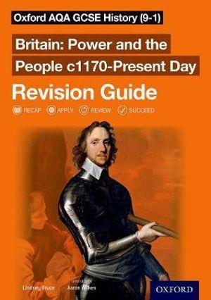 Oxford AQA GCSE History (9-1): Britain: Power and the People c1170-Present Day